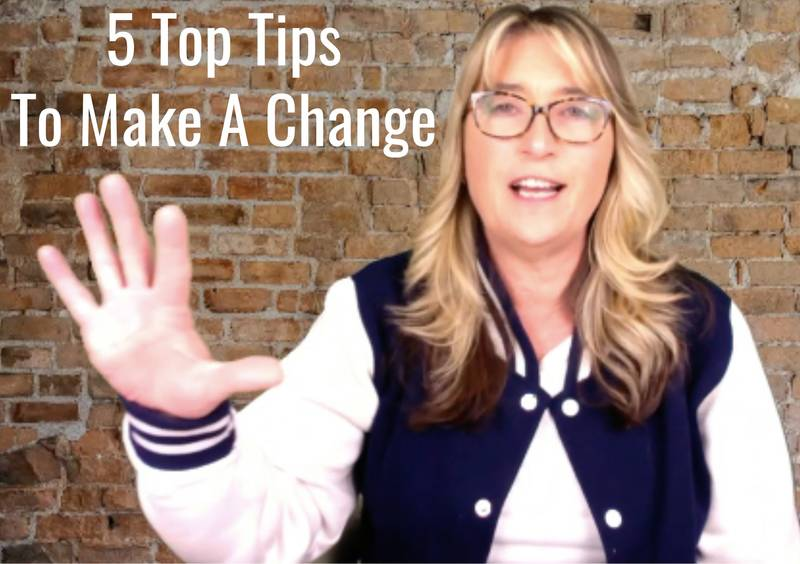 5 Tips to make a change