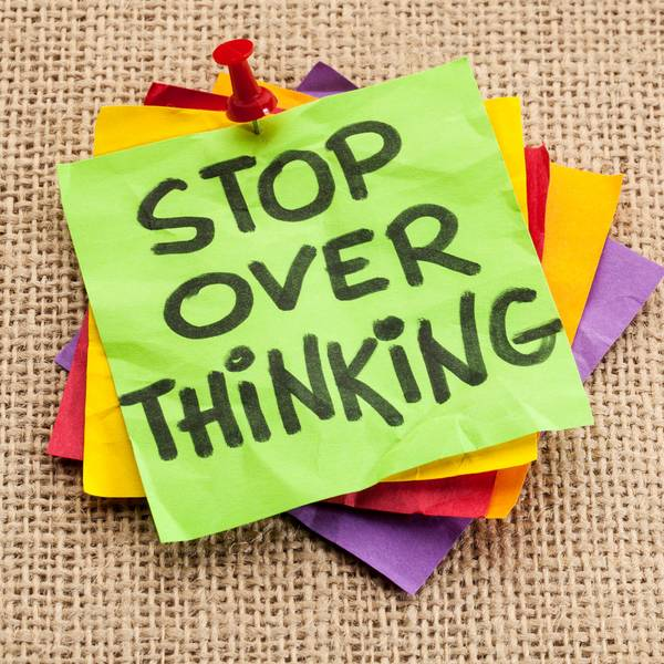 Overthinking and procrastination