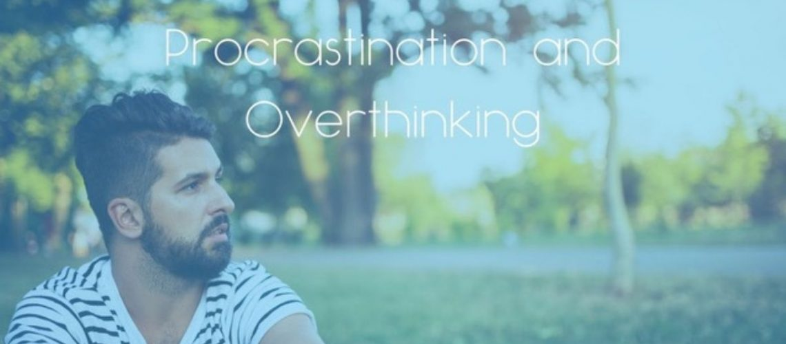 Procrastination and Overthinking